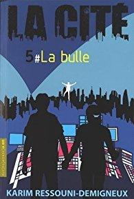 La Cité, Tome 5 : La bulle