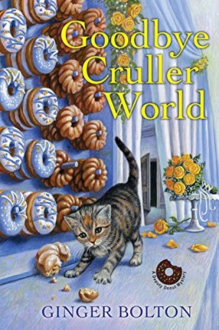 Goodbye Cruller World (Deputy Donut Mystery #2)