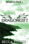 Dragongift (Wingborn #3)
