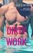 Dirty Work (Men at Work, #5)