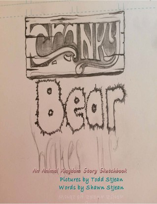 Cranky Bear Wakes Up by Shawn StJean