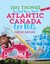 100 Things You Don't Know About Atlantic Canada by Sarah Sawler