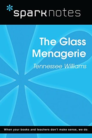 The Glass Menagerie (SparkNotes Literature Guide) (SparkNotes Literature Guide Series)