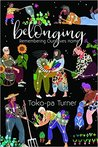 Belonging (Remembering Ourselves Home)