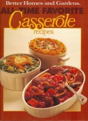 All-Time Favorite Casserole Recipes