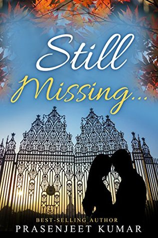 Still Missing... (Romance in India Series Book 6)