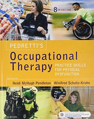 Pedretti's Occupational Therapy: Practice Skills for Physical Dysfunction, 8e
