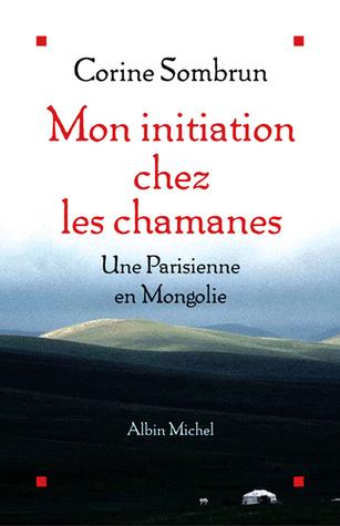 Mon Initiation Chez Les Chamanes por Corine Sombrun