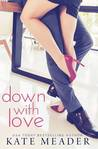 Down with Love (Love Wars, #1)