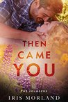 Then Came You (Love Everlasting) (The Youngers)