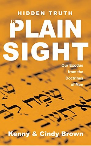 Hidden Truth in Plain Sight: Our Exodus from the Doctrines of Men