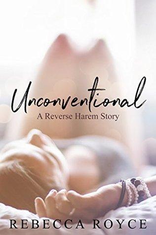 Unconventional (Reverse Harem Story, #1)