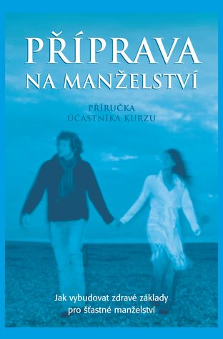 Marriage Preparation Course Guest Manual, Czech Editon