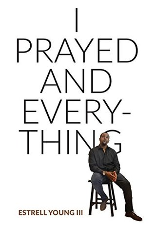 I Prayed and Everything: This is not a memoir