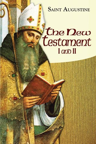 New Testament I and II: The Sermon on the Mount, Agreement Among the Evangelists, Questions on the Gospels, and Seventeen Questions on Matthew