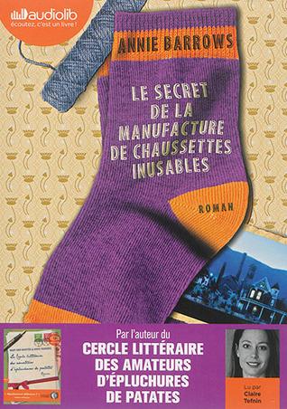 Le Secret de La Manufacture de Chaussettes Inusables: Livre Audio 2 CD MP3 - 629 Mo + 638 Mo