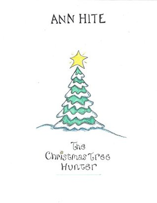 The Christmas Tree Hunter: a Black Mountain Short Story