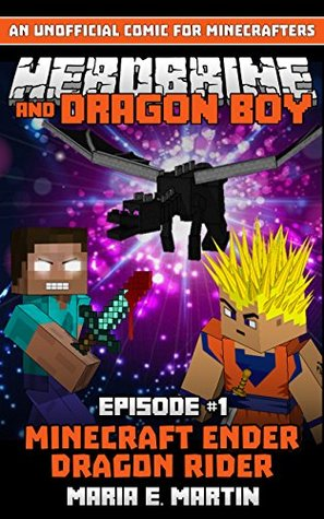 Herobrine And Dragon Boy Episode 1 Minecraft Ender Dragon Rider By