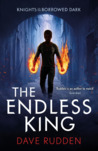 The Endless King (Knights of the Borrowed Dark, #3)