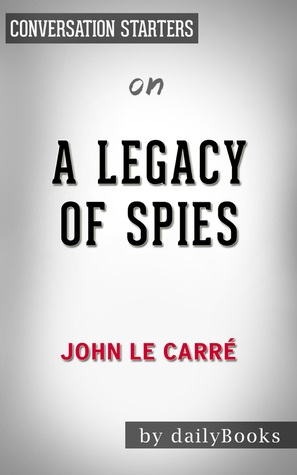 A Legacy of Spies by John le Carré | Conversation Starters