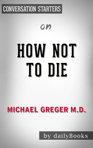 How Not to Die by Dr. Michael Greger | Conversation Starters