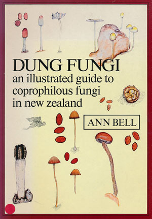 Dung Fungi: An illustrated Guide to Coprophilous Fungi in New Zealand