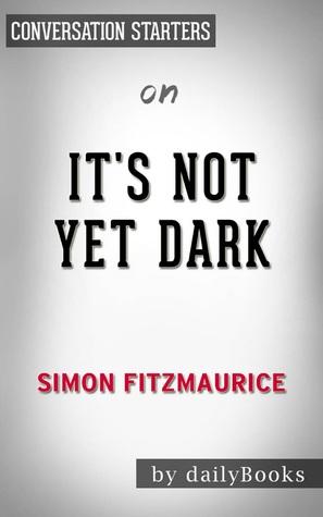 It's Not Yet Dark by Simon Fitzmaurice | Conversation Starters