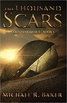 The Thousand Scars by Michael R. Baker