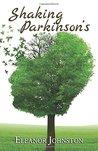 Shaking Parkinson's by Eleanor Johnston
