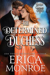 The Determined Duchess (Gothic Brides, #2)