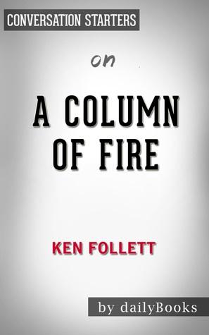 A Column of Fire by Ken Folletts | Conversation Starters