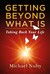 Getting Beyond What Is: Taking Back Your Life