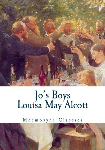 Jo's Boys (Mnemosyne Classics): Complete and Unabridged Classic Edition