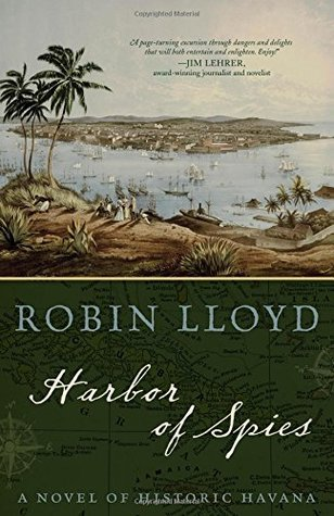 Harbor of Spies: A Novel of Historic Havana