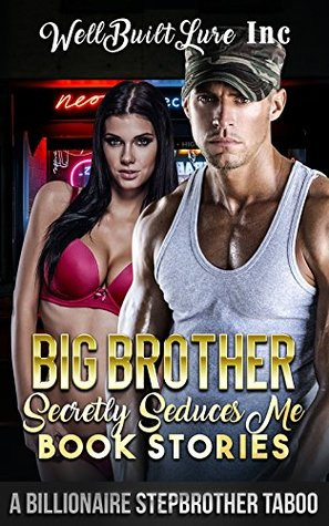 Big Brother Secretly Seduces Me Book Stories: A Billionaire Stepbrother Taboo