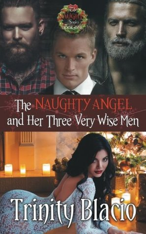 The Naughty Angel and Her Three Very Wise Men (Naughty, #1)