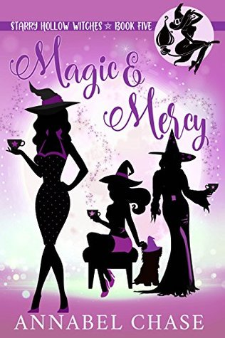 Magic & Mercy (Starry Hollow Witches #5)