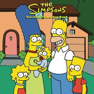 The Greatest Simpsons Colouring Book: 73 Page awesome colouring book for kids, Perfect gift for Birthdays and Christmas, Bart, Lisa, Barney, Futurama, ... Kids, Children, Present, Gift, Thanksgiving