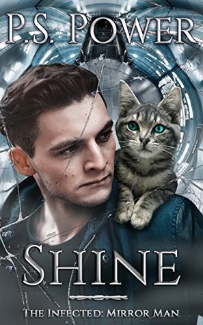 Shine (The Infected: Mirror Man Book 1)