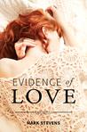 Evidence Of Love by Mark       Stevens