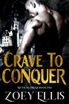 Crave To Conquer by Zoey Ellis