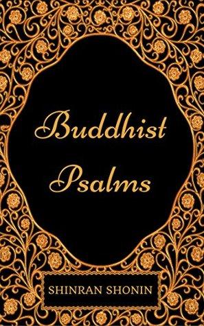 Buddhist Psalms : By Shinran Shonin - Illustrated