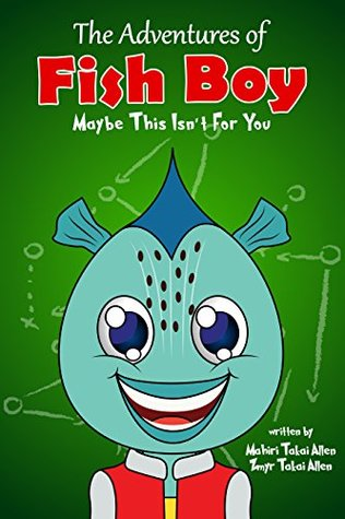 The Adventures Of Fishboy: Maybe This Isn't For You