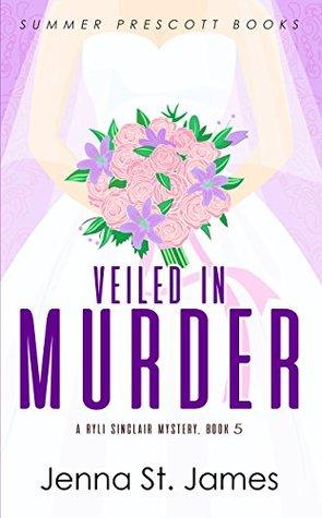 Veiled in Murder (Ryli Sinclair Mystery #5)