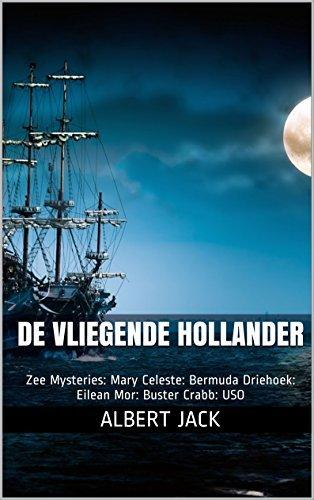 De Vliegende Hollander: Zee Mysteries: Mary Celeste: Bermuda Driehoek: Eilean Mor: Buster Crabb: USO