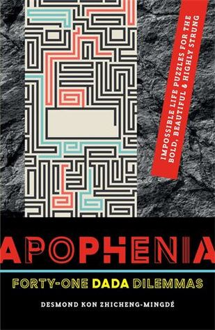 Apophenia: Forty-One Dada Dilemmas