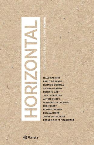 Horizontal: Antología de relatos sobre dormir