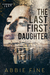 The Last First Daughter by Abbie Fine