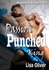 Passion Punched King (Balance, #2)
