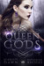 Queen of Gods by Scarlett Dawn